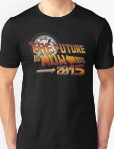 Back to The Future is Now 2015 Unisex T-Shirt
