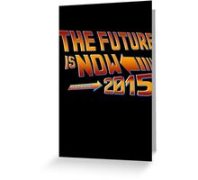 The Future is Now Countdown 2015 Greeting Card