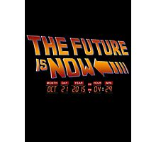 The Future is Now 2015 Photographic Print