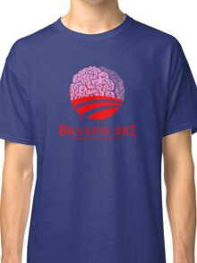 Vote Braains 2012 - A Zombie You Can Believe In! Classic T-Shirt