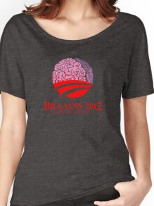Vote Braains 2012 - A Zombie You Can Believe In! Women's Relaxed Fit T-Shirt