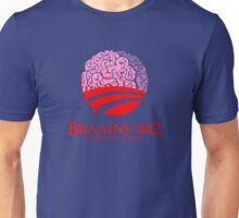 Vote Braains 2012 - A Zombie You Can Believe In! Unisex T-Shirt