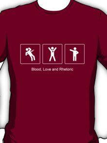 Blood, Love and Rhetoric T-Shirt