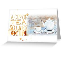 A cup of tea... Greeting Card