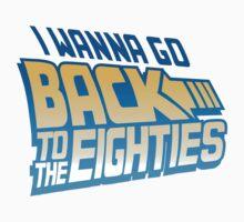 I Wanna Go Back To The 80s One Piece - Short Sleeve
