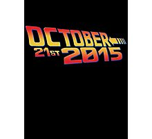 October twenty 21st 2015 Anniversary Photographic Print