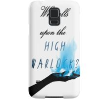 Who calls upon the High Warlock? Samsung Galaxy Case/Skin