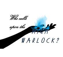 Who calls upon the High Warlock? Photographic Print