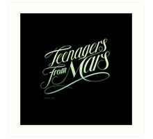Teenagers From Mars Art Print