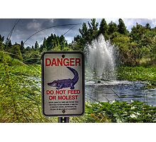 DANGER - Do Not Feed! Photographic Print