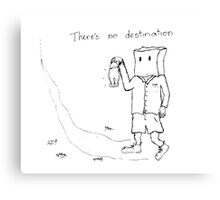 There's no destination Canvas Print