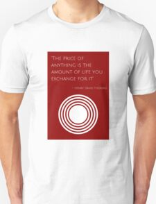 """""""The price of anything is the amount of life you exchange for it"""" – Henry David Thoreau T-Shirt"""