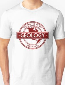 Geology- Shaping the World Since 4.54 Ga T-Shirt