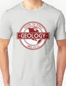 Geology- Shaping the World Since 4.54 Ga T-Shirt