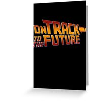 On Track to The Future Greeting Card