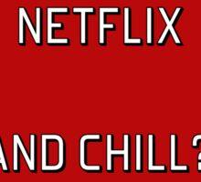 Netflix and Chill? Sticker
