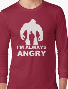 I'm Always Angry - Funny T-Shirt Short Sleeve 100% Cotton   Long Sleeve T-Shirt