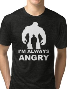 I'm Always Angry - Funny T-Shirt Short Sleeve 100% Cotton   Tri-blend T-Shirt