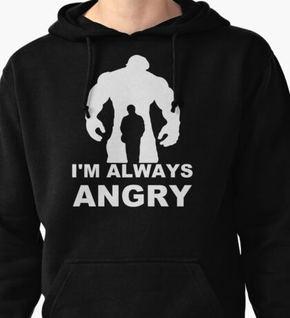 I'm Always Angry - Funny T-Shirt Short Sleeve 100% Cotton   Pullover Hoodie