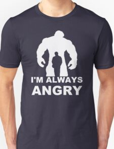 I'm Always Angry - Funny T-Shirt Short Sleeve 100% Cotton   Unisex T-Shirt