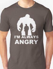 I'm Always Angry - Funny T-Shirt Short Sleeve 100% Cotton   Unisex T-Shirt