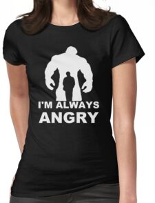 I'm Always Angry - Funny T-Shirt Short Sleeve 100% Cotton   Womens Fitted T-Shirt