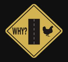 Why Did the Chicken Cross the Road? Kids Tee