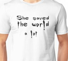 She saved the world Unisex T-Shirt