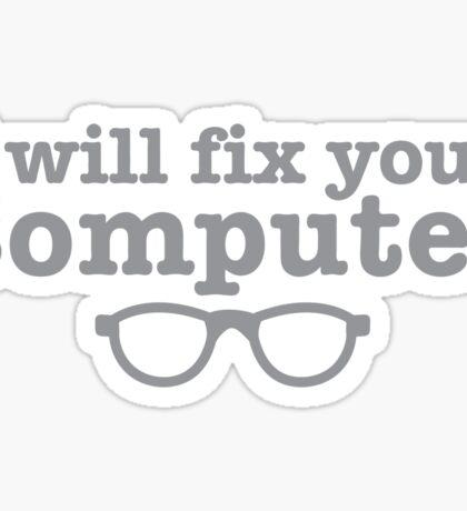 I WILL fix your computer Sticker