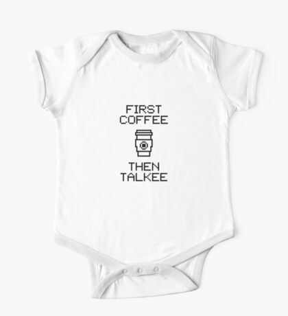 First Coffee Then Talkee V1.2 One Piece - Short Sleeve