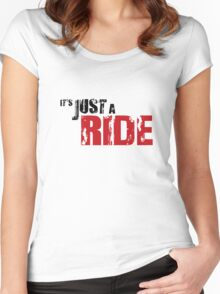 It's just a ride Women's Fitted Scoop T-Shirt