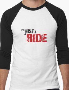 It's just a ride Men's Baseball ¾ T-Shirt