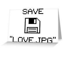 """Save """"Love.jpg"""" V1.1 Greeting Card"""
