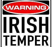 Irish Temper Warning Sign by ukedward