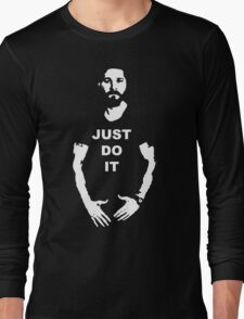 NEW Shia Labeouf Just Do It! Motivating T-Shirt Funny Parody Size S M L XL 2XL Long Sleeve T-Shirt