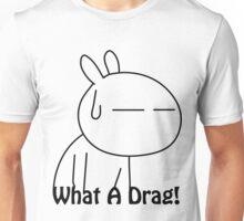 Tuzki 1 - What a drag! Unisex T-Shirt