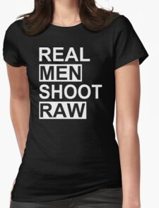 Real Men Shoot Raw Funny Photography T Shirt Cute Photographer Gift Tee Shirt Womens Fitted T-Shirt