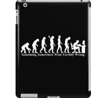 Something, Somewhere Went Terribly Wrong T-shirt Funny Evolution Geek Humor iPad Case/Skin