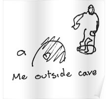 Me outside cave Poster