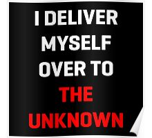 I Deliver Myself Over to the Unknown Poster
