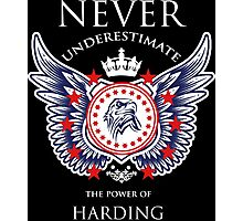 Never Underestimate The Power Of Harding - Tshirts & Accessories Photographic Print