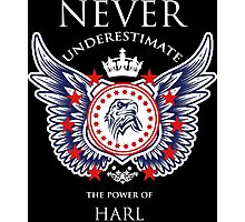 Never Underestimate The Power Of Harl - Tshirts & Accessories Photographic Print