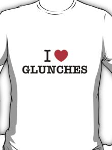 I Love GLUNCHES T-Shirt