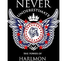 Never Underestimate The Power Of Harmon - Tshirts & Accessories Photographic Print