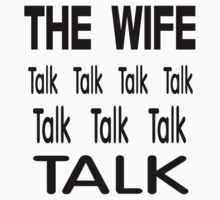 The Wife .. Talk Talk by LoneAngel