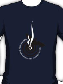 Never shoot a girl whilst she's regenerating! T-Shirt