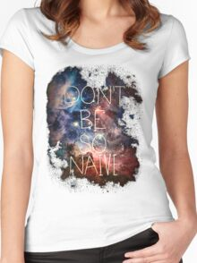 Don't Be So Naive Women's Fitted Scoop T-Shirt