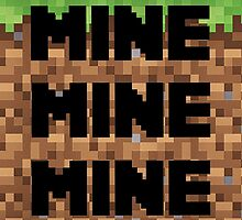 Mine, Mine, Mine. by ThatArtist