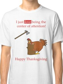 Center Of Attention Turkey Classic T-Shirt