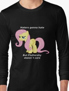 Fluttershy Haters gonna Hate Long Sleeve T-Shirt